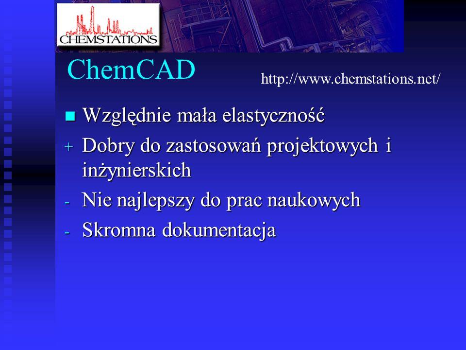 ChemCAD Względnie mała elastyczność