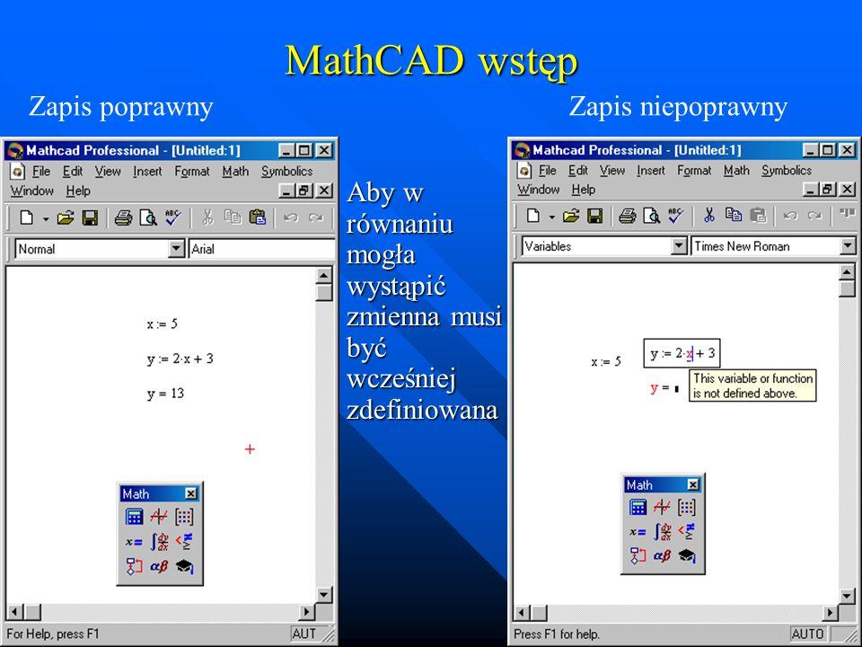 MathCAD wstęp Zapis poprawny Zapis niepoprawny