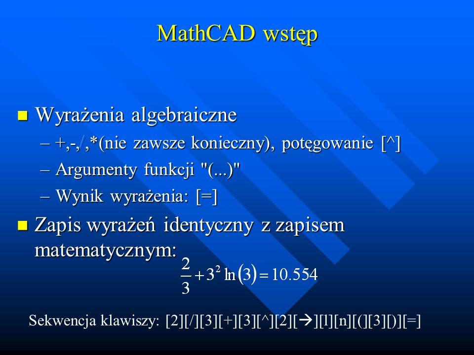 MathCAD wstęp Wyrażenia algebraiczne