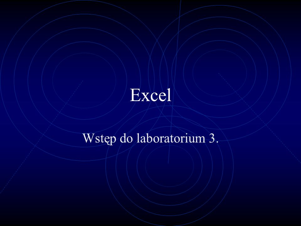 Excel Wstęp do laboratorium 3.