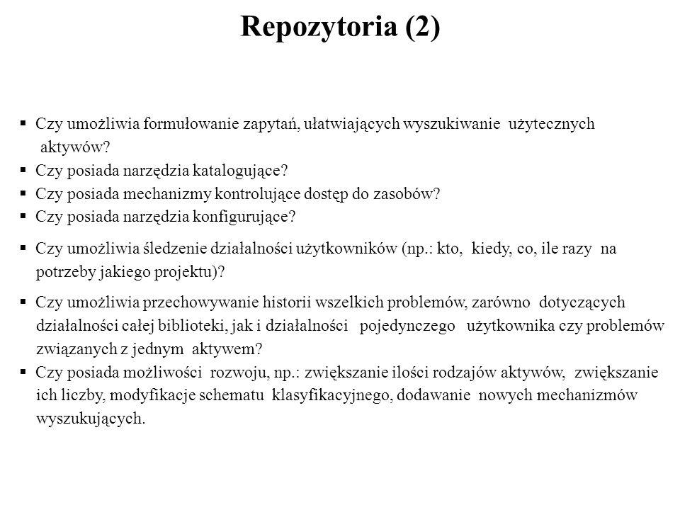 Repozytoria (2) Czy umożliwia formułowanie zapytań, ułatwiających wyszukiwanie użytecznych. aktywów