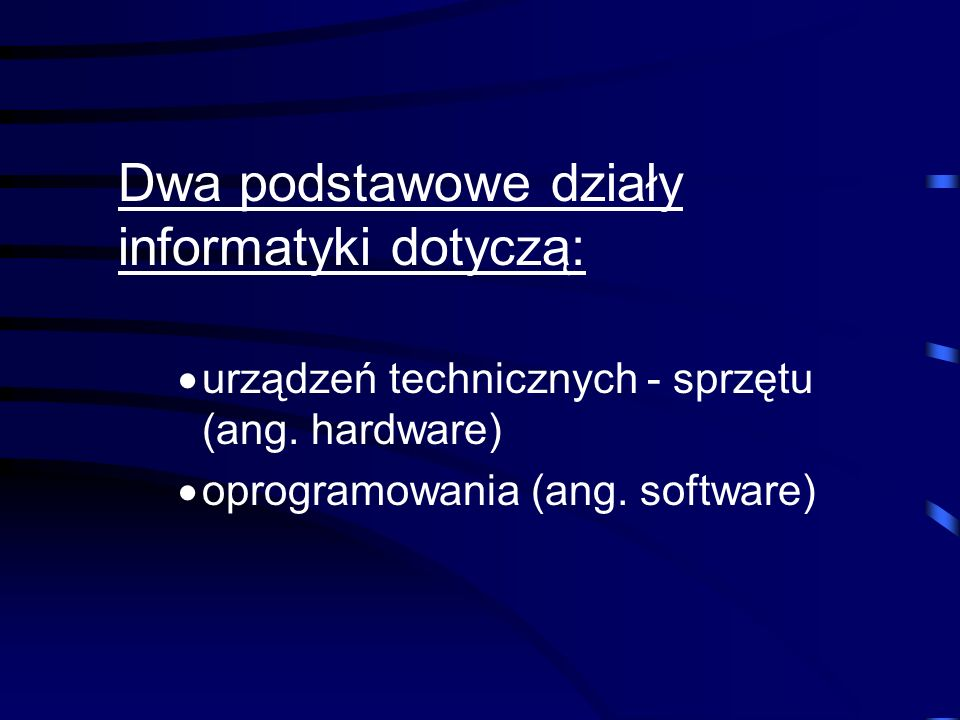 Dwa podstawowe działy informatyki dotyczą: