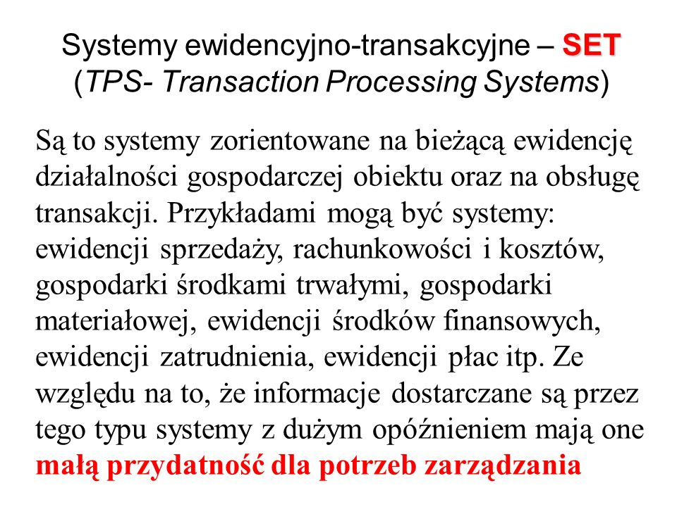 Systemy ewidencyjno-transakcyjne – SET (TPS- Transaction Processing Systems)