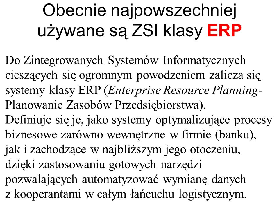Obecnie najpowszechniej używane są ZSI klasy ERP