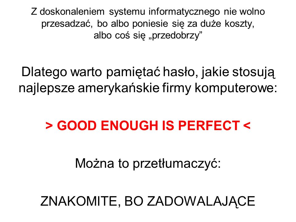 > GOOD ENOUGH IS PERFECT <