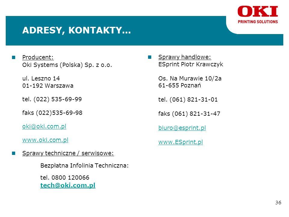 ADRESY, KONTAKTY… tech@oki.com.pl Producent: