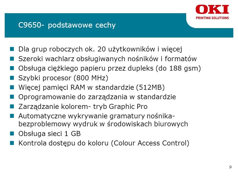C9650- podstawowe cechy Dla grup roboczych ok. 20 użytkowników i więcej. Szeroki wachlarz obsługiwanych nośników i formatów.