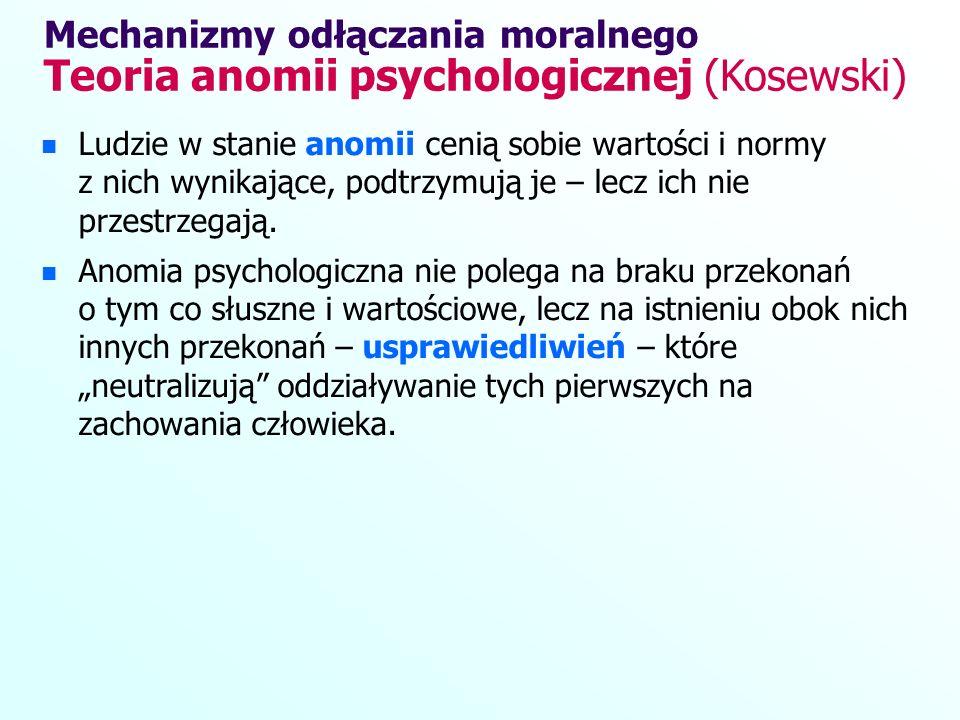 Mechanizmy odłączania moralnego Teoria anomii psychologicznej (Kosewski)