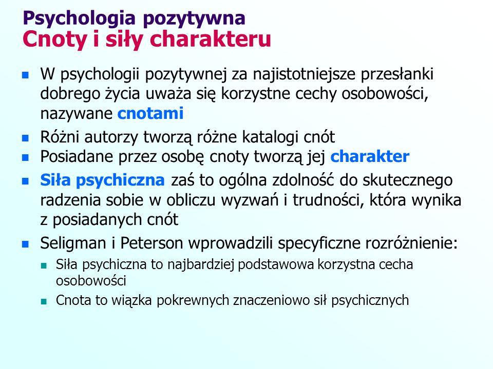 Psychologia pozytywna Cnoty i siły charakteru