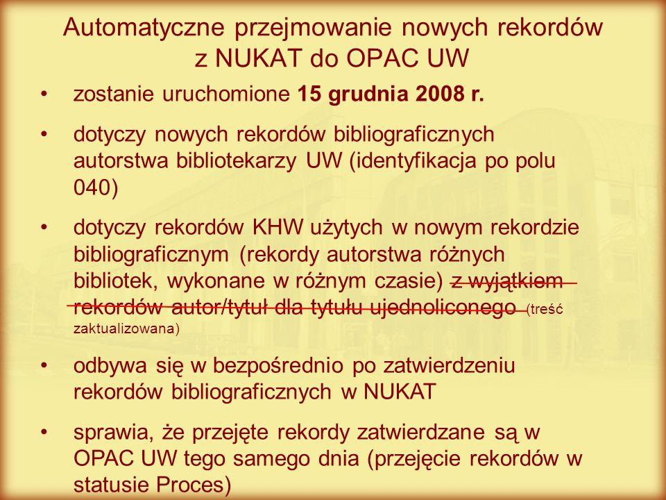 Automatyczne przejmowanie nowych rekordów z NUKAT do OPAC UW