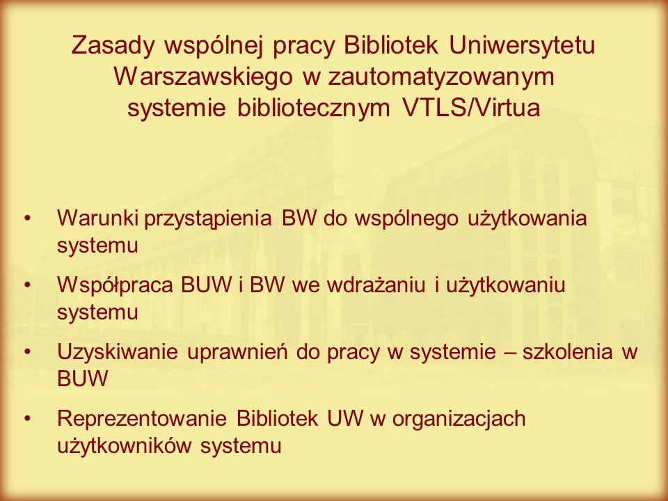 Zasady wspólnej pracy Bibliotek Uniwersytetu Warszawskiego w zautomatyzowanym systemie bibliotecznym VTLS/Virtua