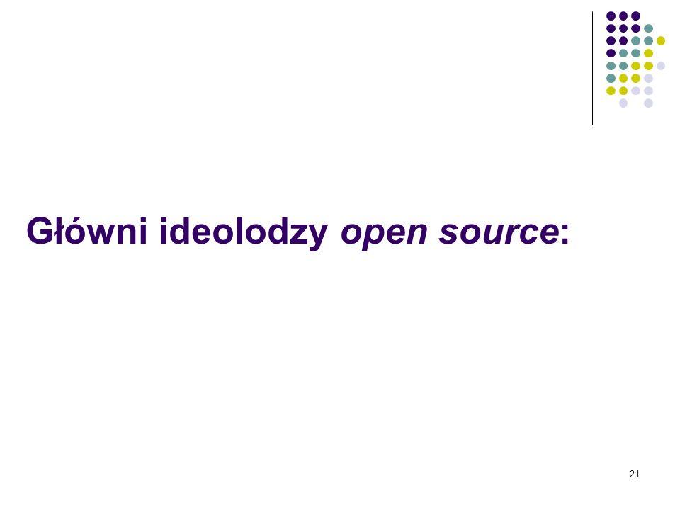 Główni ideolodzy open source: