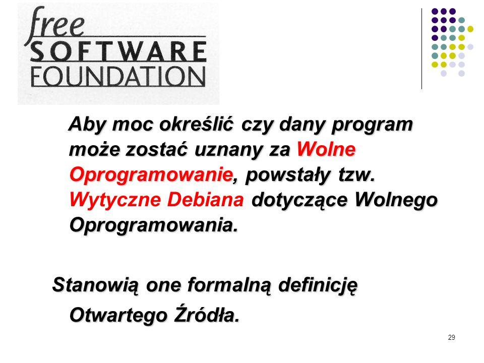 Aby moc określić czy dany program może zostać uznany za Wolne Oprogramowanie, powstały tzw. Wytyczne Debiana dotyczące Wolnego Oprogramowania.