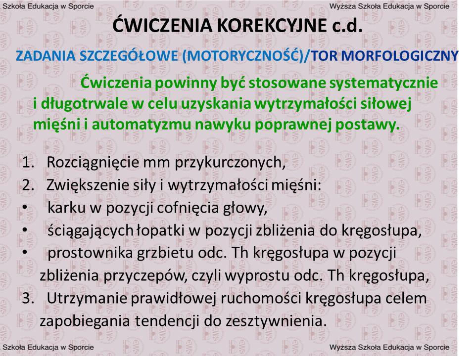 ĆWICZENIA KOREKCYJNE c.d.