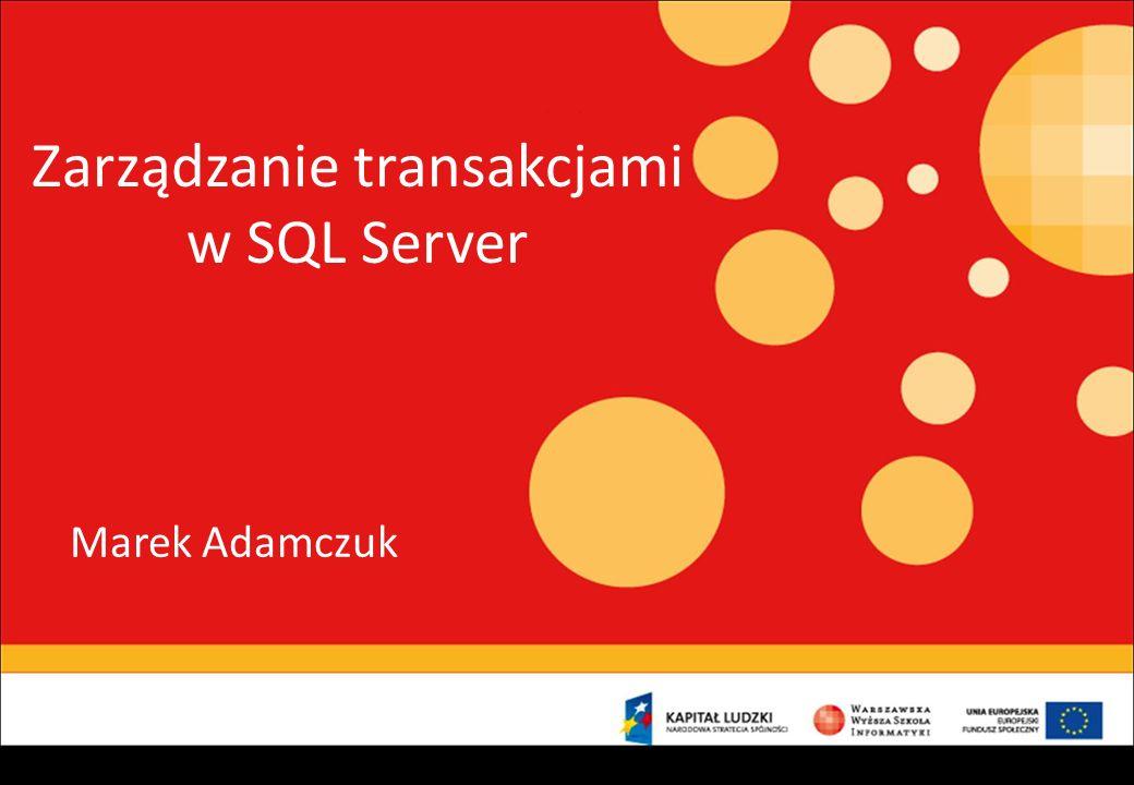 Zarządzanie transakcjami w SQL Server
