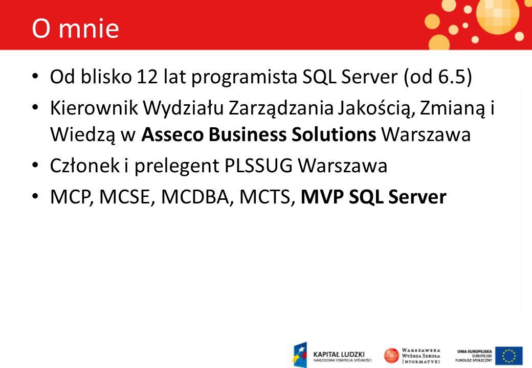 O mnie Od blisko 12 lat programista SQL Server (od 6.5)
