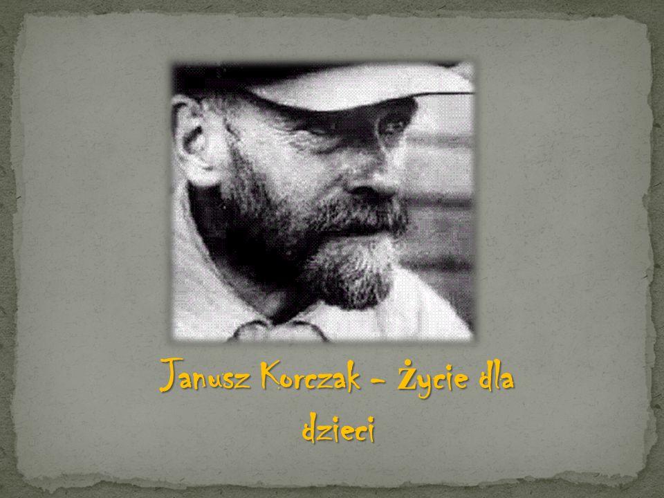 Janusz Korczak - życie dla dzieci