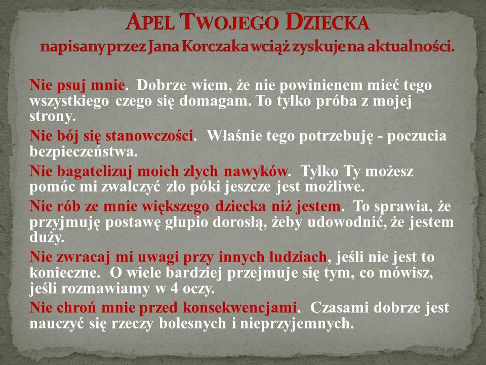 Apel Twojego Dziecka napisany przez Jana Korczaka wciąż zyskuje na aktualności.