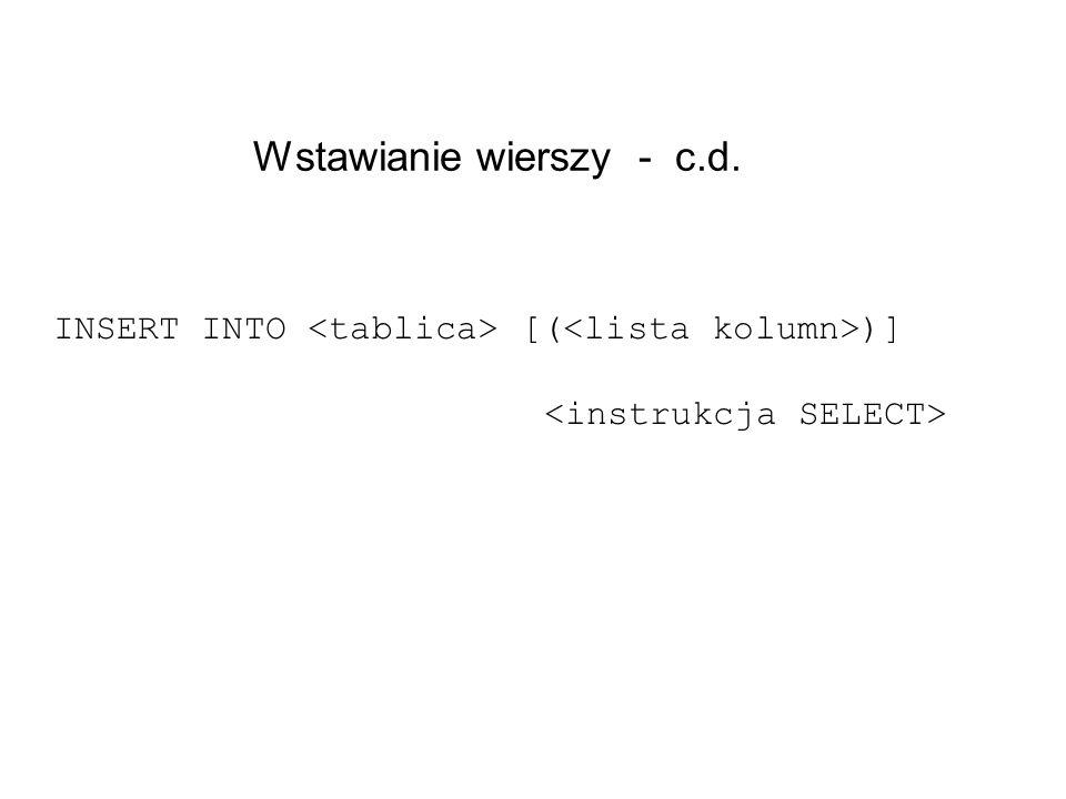 Wstawianie wierszy - c.d.