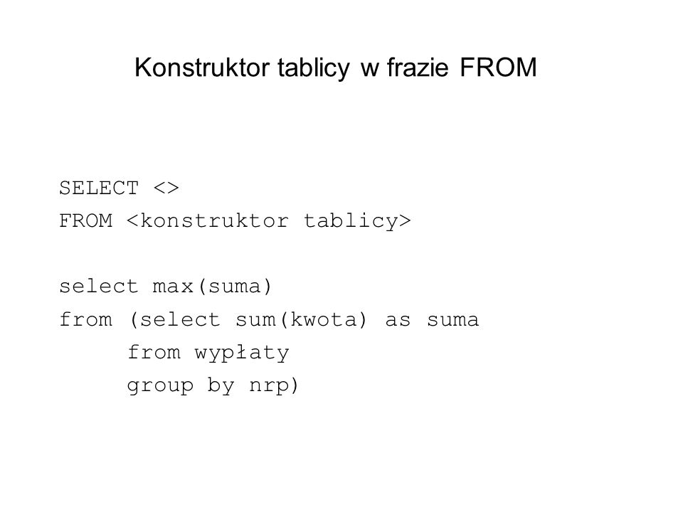 Konstruktor tablicy w frazie FROM