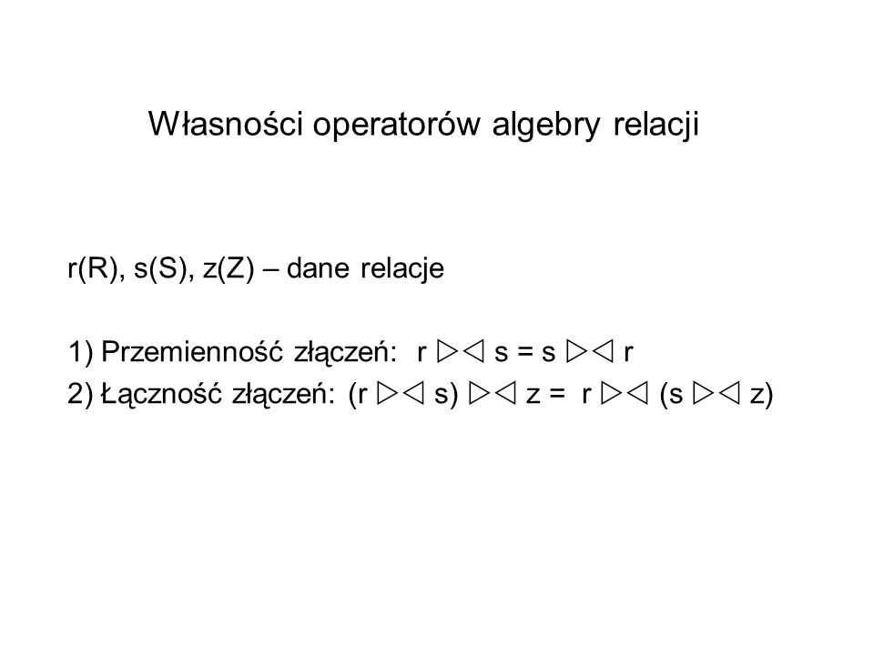 Własności operatorów algebry relacji