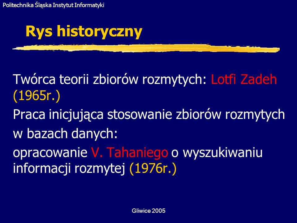 Rys historyczny Twórca teorii zbiorów rozmytych: Lotfi Zadeh (1965r.)