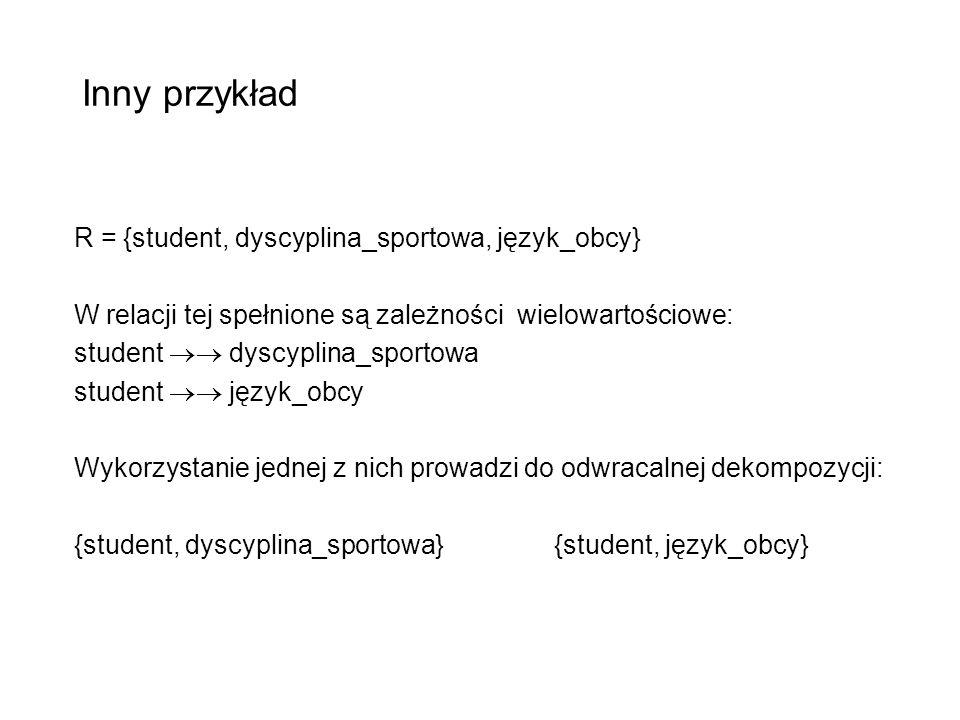 Inny przykład R = {student, dyscyplina_sportowa, język_obcy}