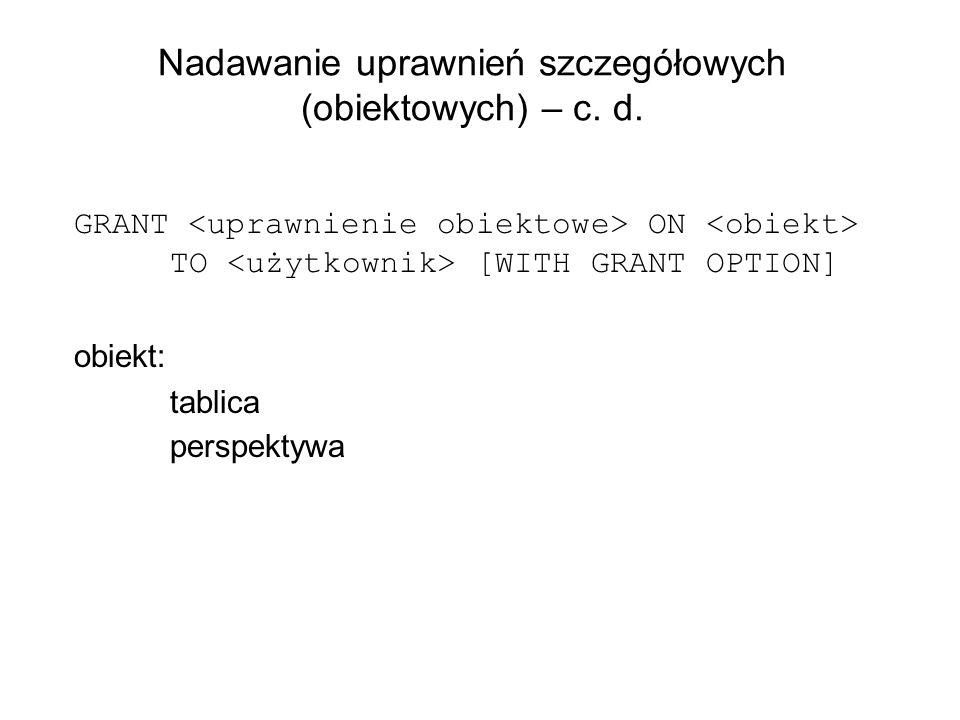 Nadawanie uprawnień szczegółowych (obiektowych) – c. d.