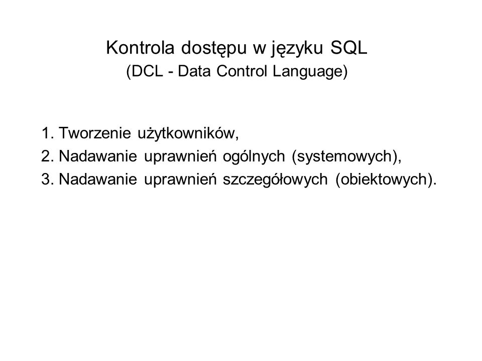 Kontrola dostępu w języku SQL (DCL - Data Control Language)