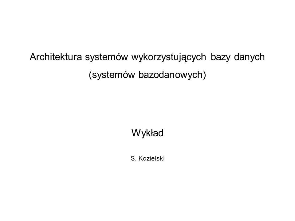 Architektura systemów wykorzystujących bazy danych (systemów bazodanowych)