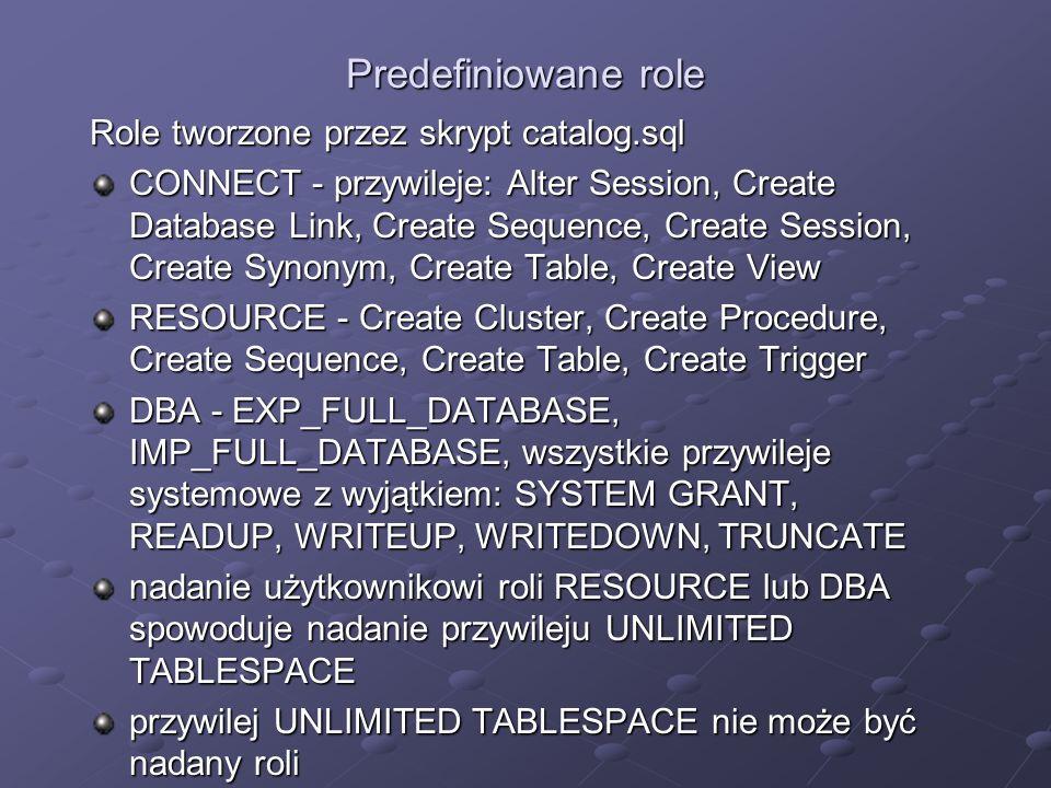 Predefiniowane role Role tworzone przez skrypt catalog.sql