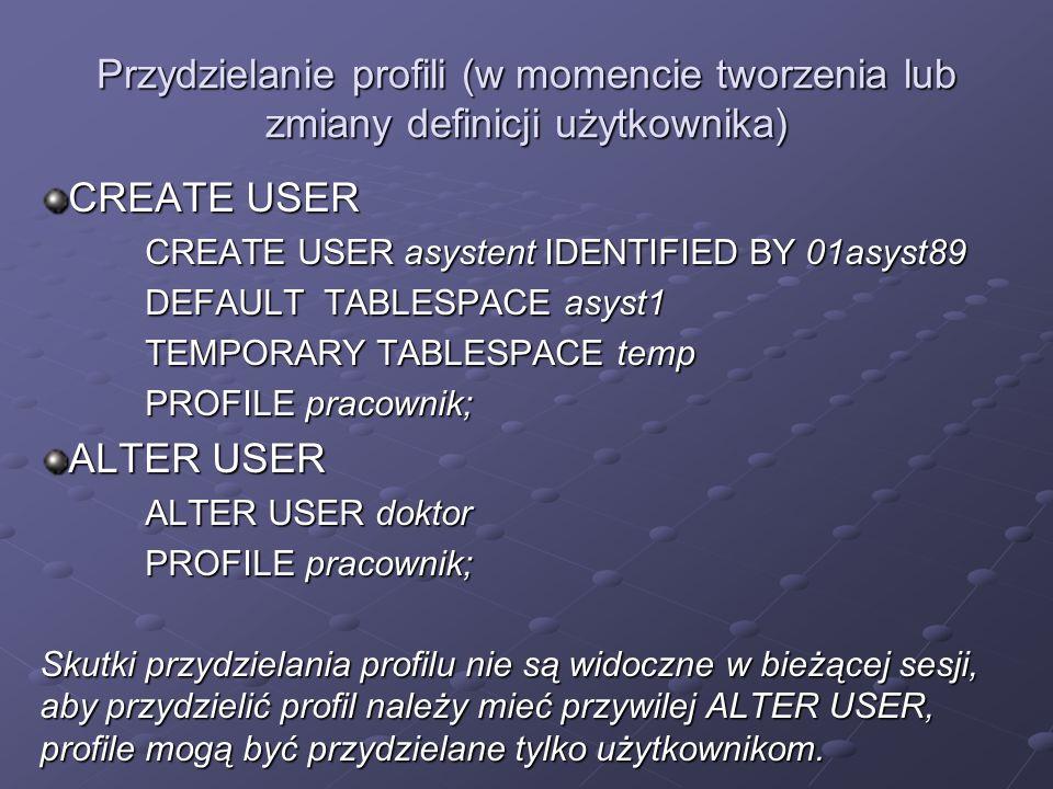 Przydzielanie profili (w momencie tworzenia lub zmiany definicji użytkownika)