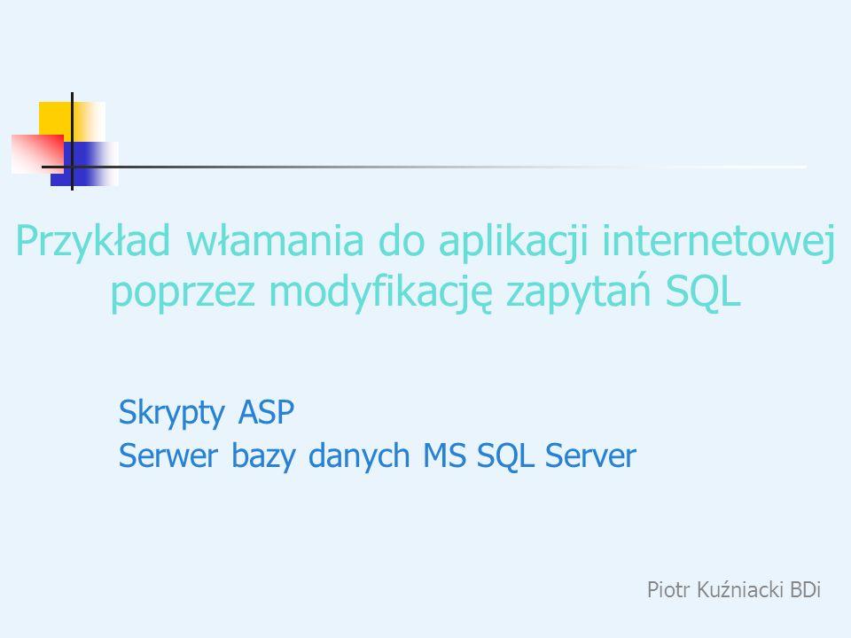 Przykład włamania do aplikacji internetowej poprzez modyfikację zapytań SQL