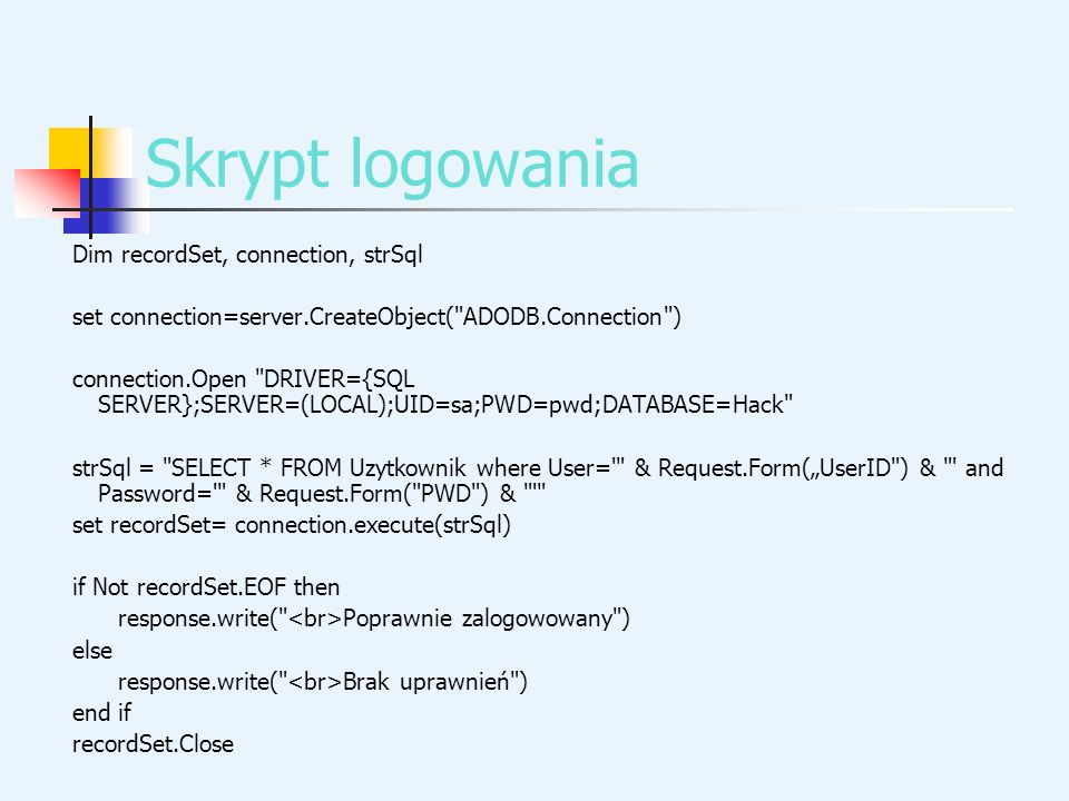 Skrypt logowania Dim recordSet, connection, strSql