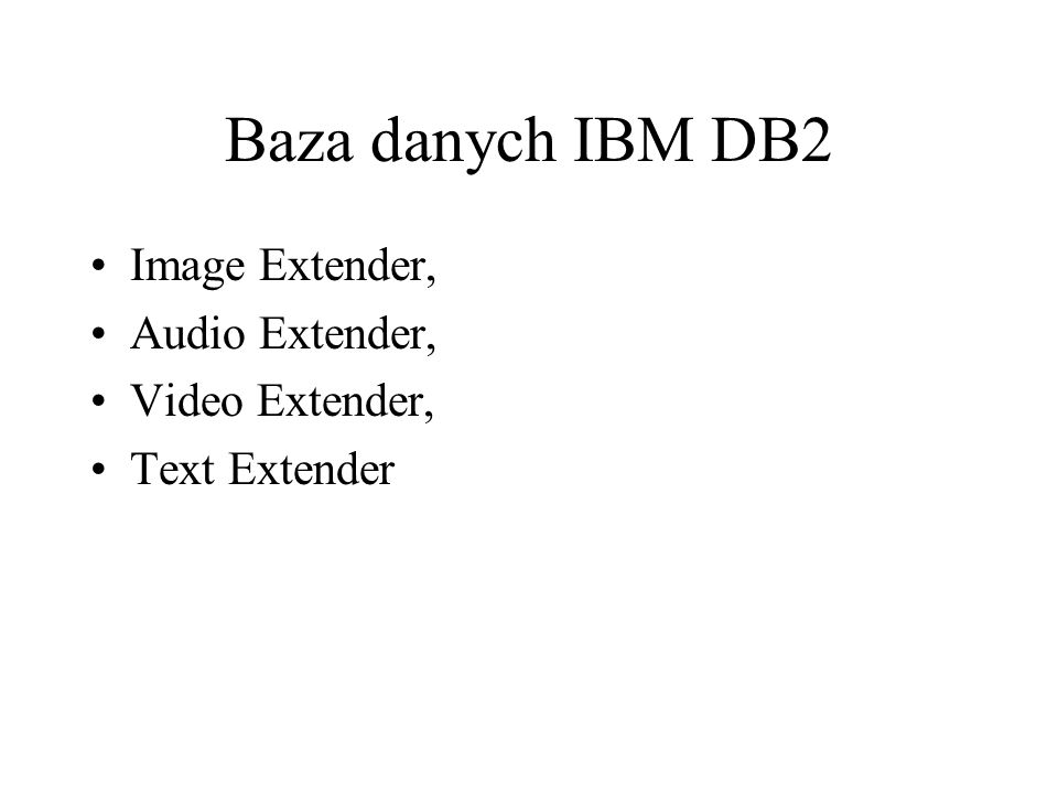 Baza danych IBM DB2 Image Extender, Audio Extender, Video Extender,