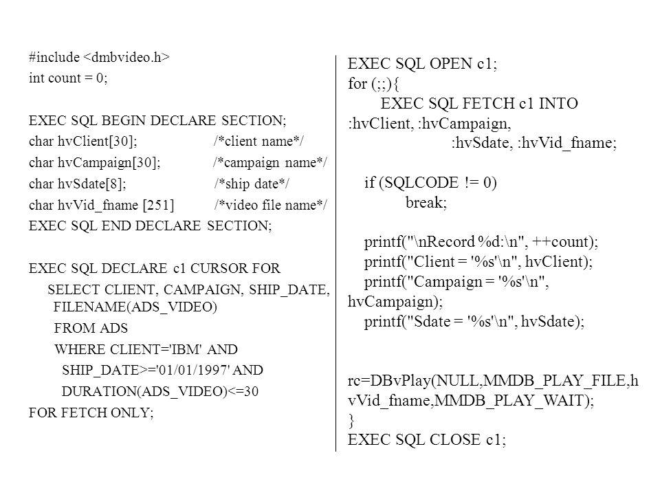 EXEC SQL FETCH c1 INTO :hvClient, :hvCampaign, :hvSdate, :hvVid_fname;