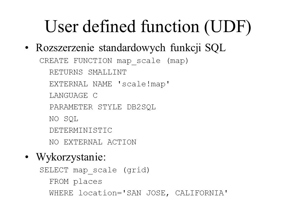 User defined function (UDF)