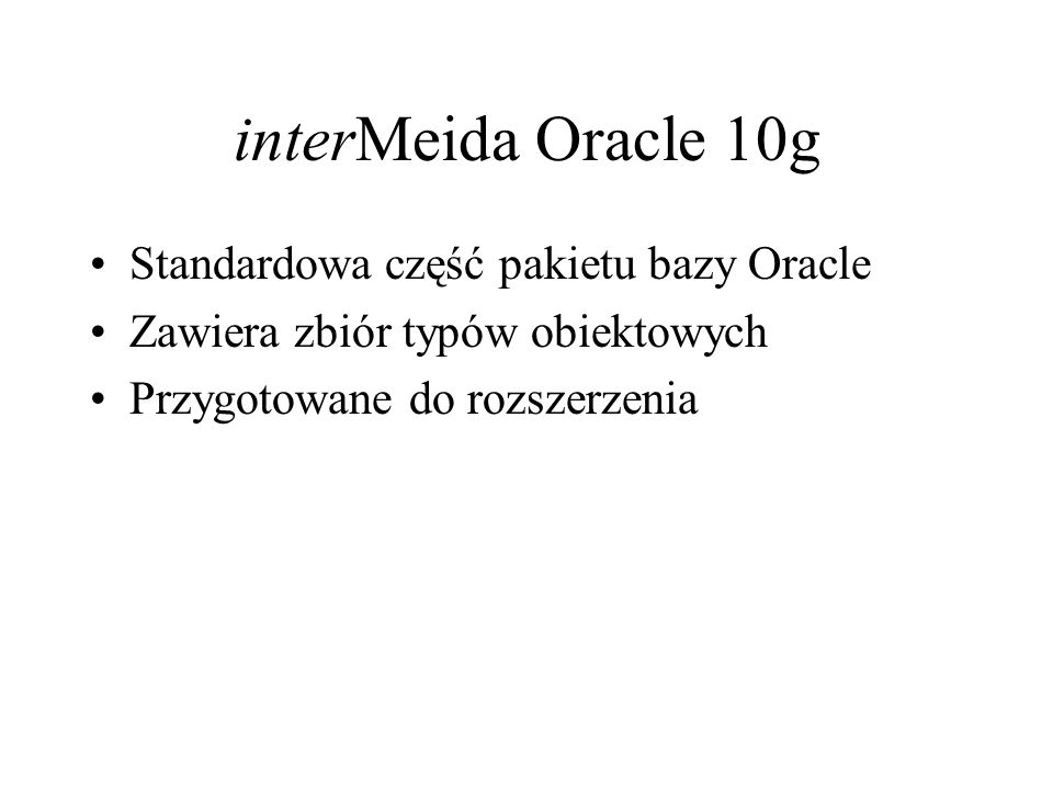 interMeida Oracle 10g Standardowa część pakietu bazy Oracle
