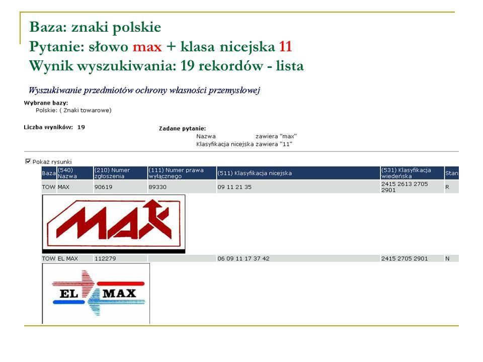 Baza: znaki polskie Pytanie: słowo max + klasa nicejska 11 Wynik wyszukiwania: 19 rekordów - lista