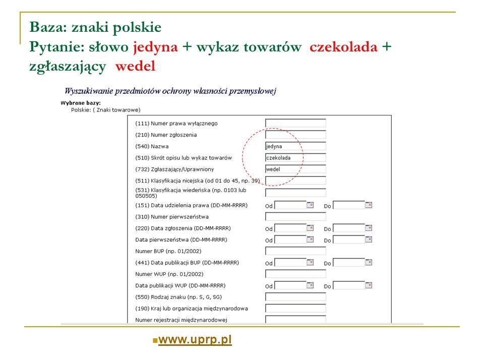 Baza: znaki polskie Pytanie: słowo jedyna + wykaz towarów czekolada + zgłaszający wedel