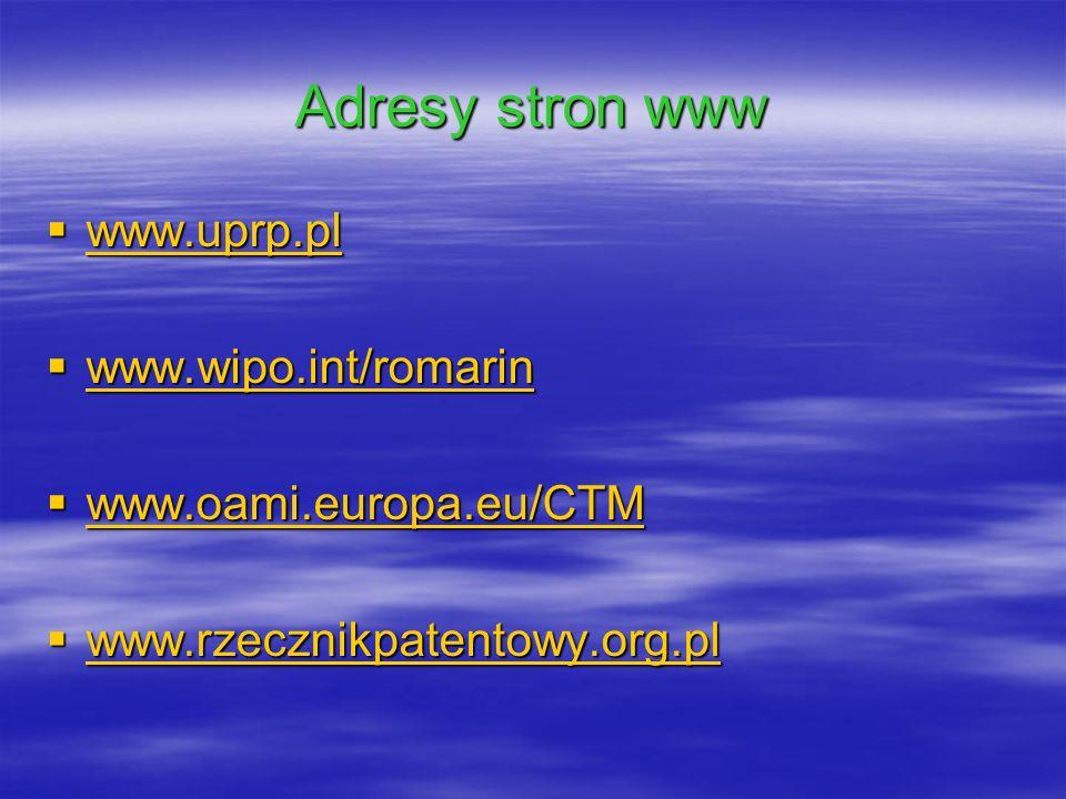 Adresy stron www www.uprp.pl www.wipo.int/romarin