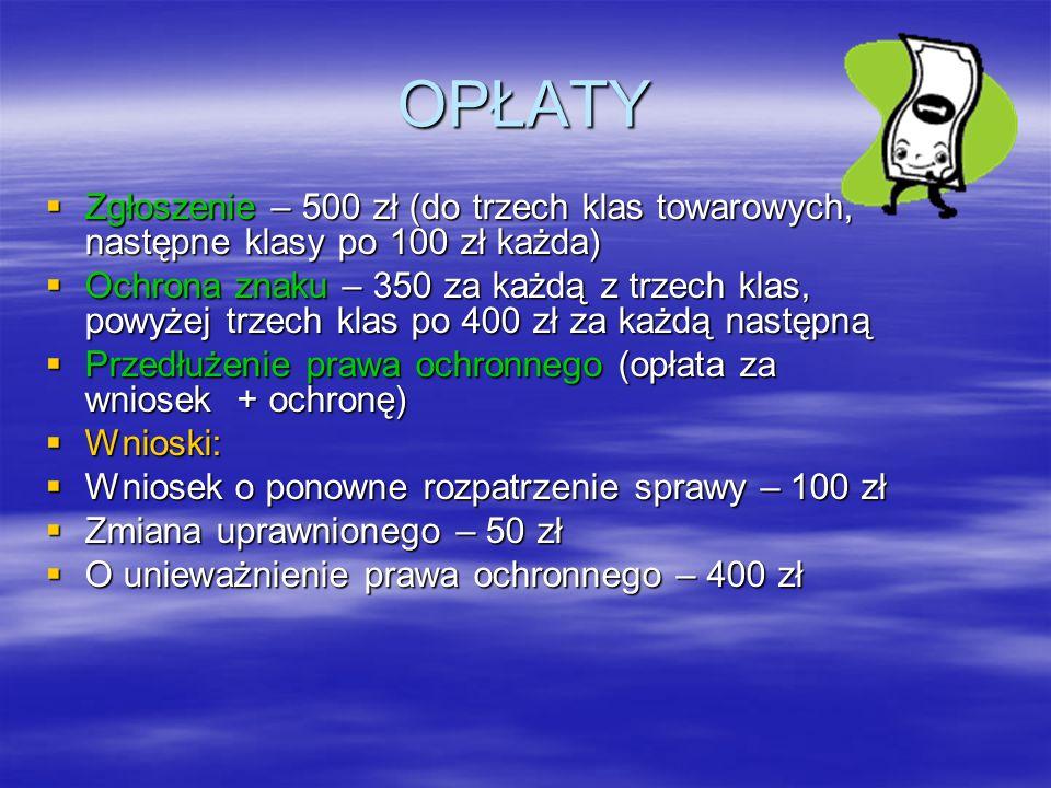 OPŁATY Zgłoszenie – 500 zł (do trzech klas towarowych, następne klasy po 100 zł każda)