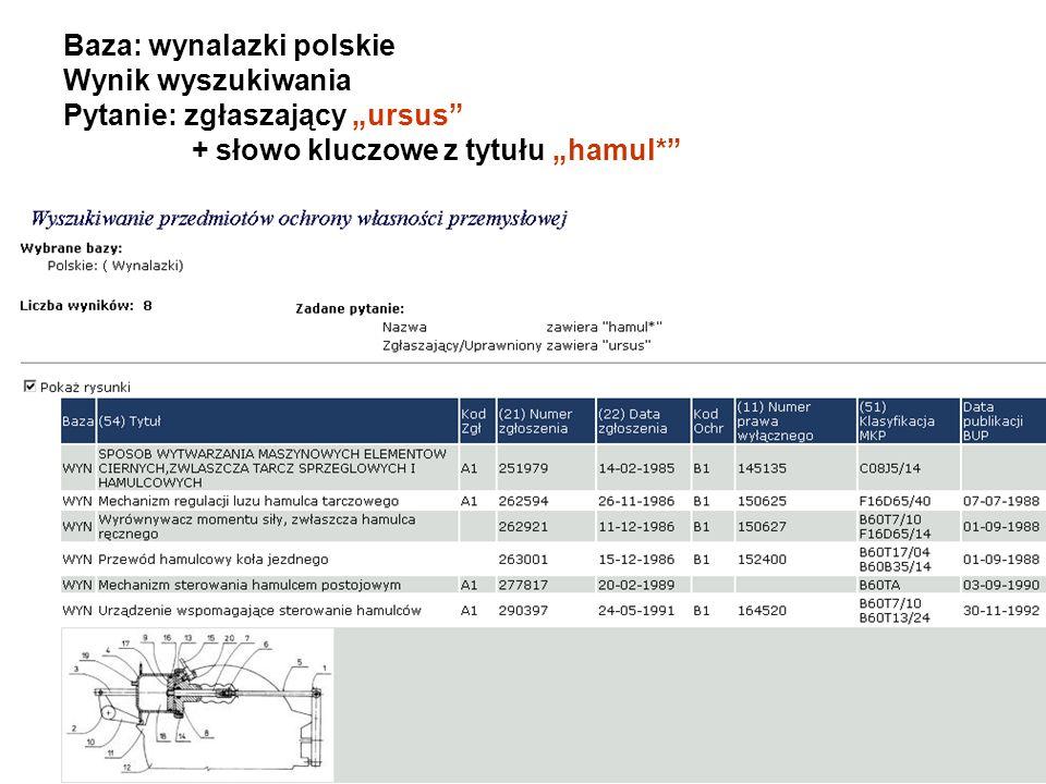 """Baza: wynalazki polskie Wynik wyszukiwania Pytanie: zgłaszający """"ursus + słowo kluczowe z tytułu """"hamul*"""