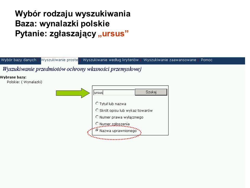 """Wybór rodzaju wyszukiwania Baza: wynalazki polskie Pytanie: zgłaszający """"ursus"""
