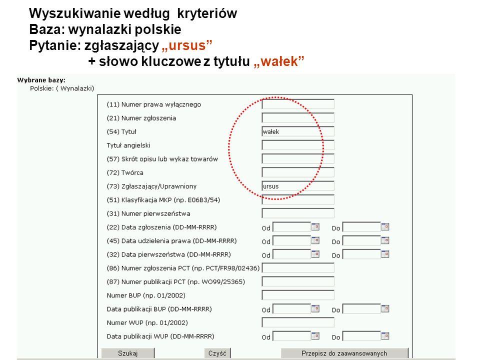 """Wyszukiwanie według kryteriów Baza: wynalazki polskie Pytanie: zgłaszający """"ursus + słowo kluczowe z tytułu """"wałek"""