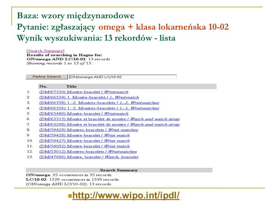 Baza: wzory międzynarodowe Pytanie: zgłaszający omega + klasa lokarneńska 10-02 Wynik wyszukiwania: 13 rekordów - lista