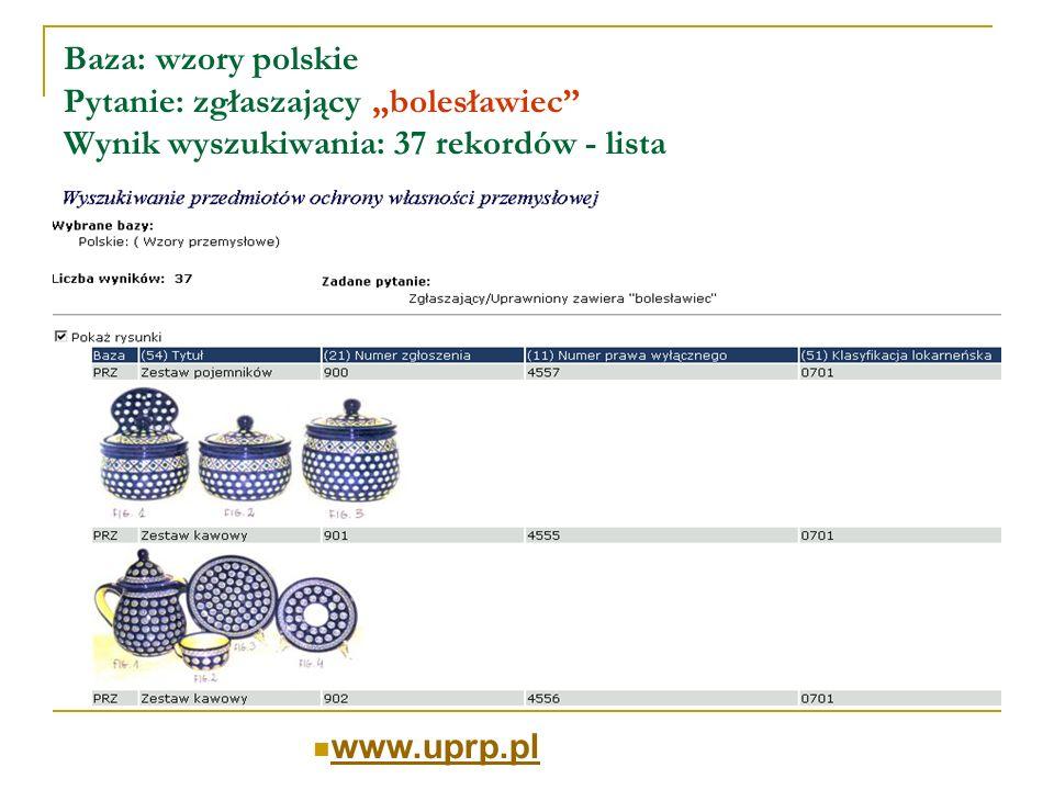 """Baza: wzory polskie Pytanie: zgłaszający """"bolesławiec Wynik wyszukiwania: 37 rekordów - lista"""