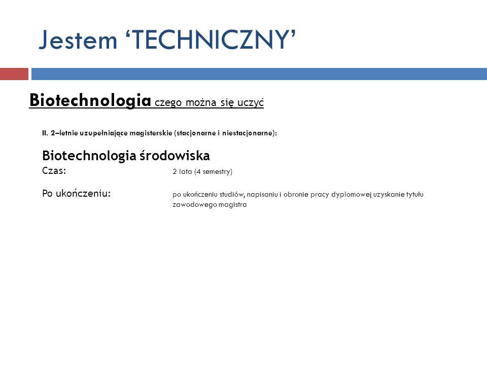Jestem 'TECHNICZNY' Biotechnologia czego można się uczyć