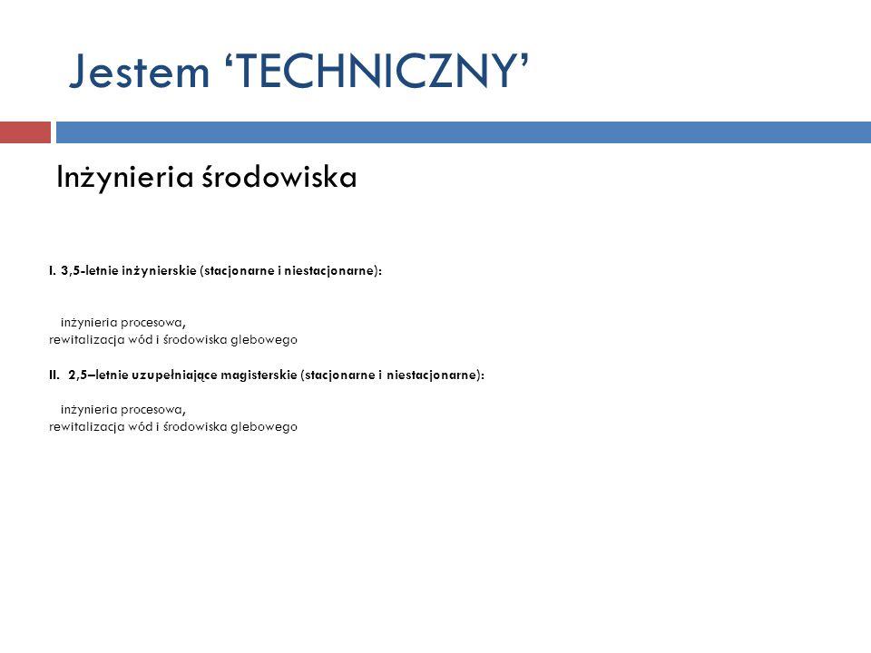 Jestem 'TECHNICZNY' Inżynieria środowiska