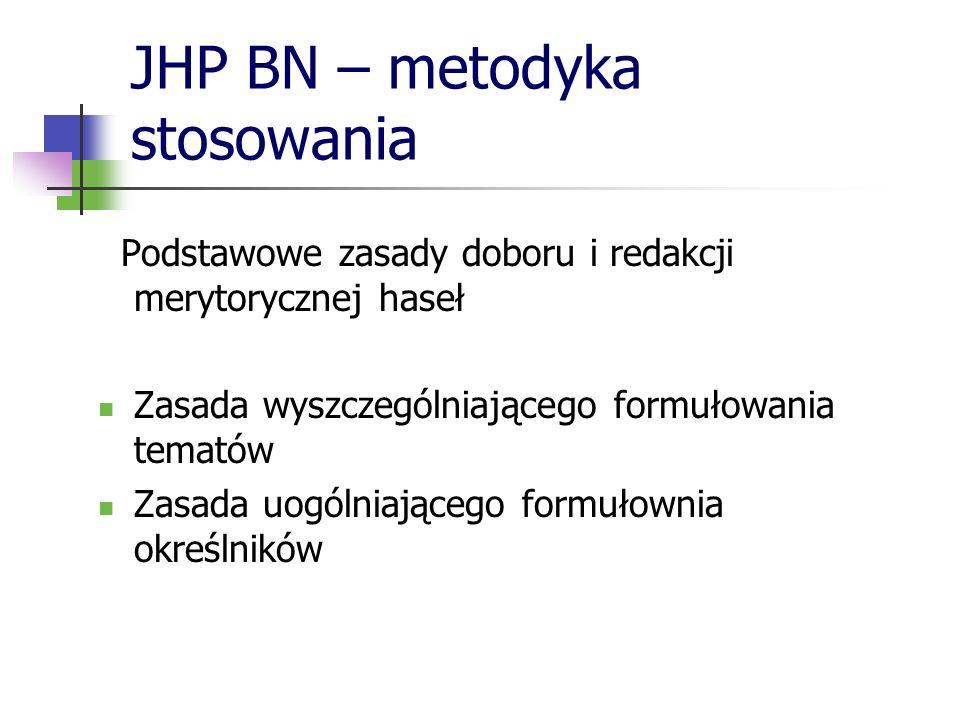JHP BN – metodyka stosowania